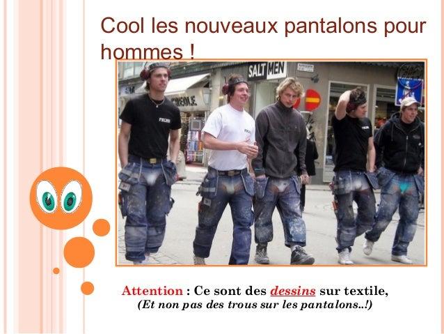 Cool les nouveaux pantalons pourhommes !  Attention : Ce sont des dessins sur textile,    (Et non pas des trous sur les pa...
