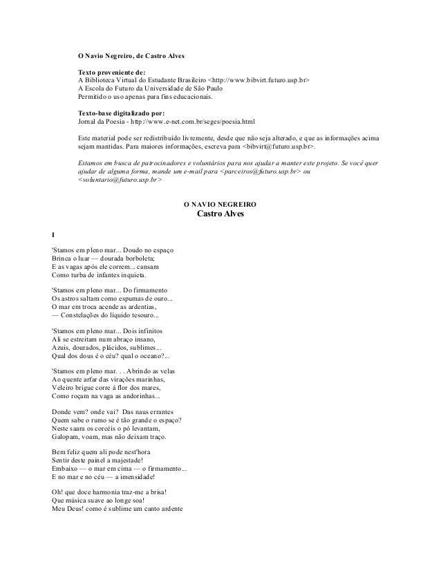 O Navio Negreiro, de Castro Alves Texto proveniente de: A Biblioteca Virtual do Estudante Brasileiro <http://www.bibvirt.f...
