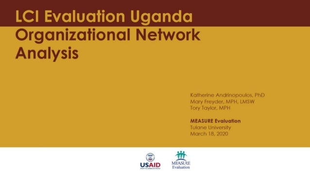 LCI Evaluation Uganda Organizational Network Analysis