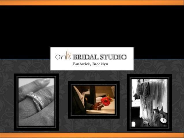 BRIDAL STUDIO Bushwick, Brooklyn