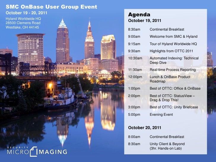 SMC OnBase User Group EventOctober 19 - 20, 2011                              AgendaHyland Worldwide HQ                   ...