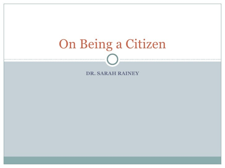 DR. SARAH RAINEY On Being a Citizen