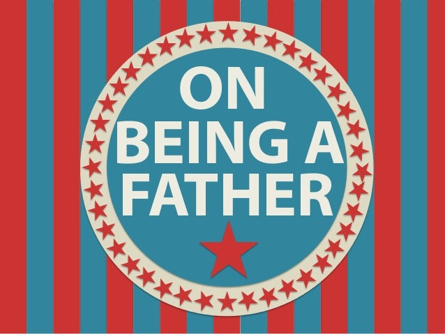 ONBEING AFATHER