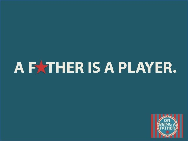 On Being A Father Slide 3