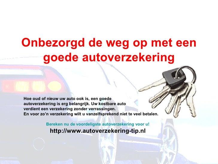 Onbezorgd de weg op met een goede autoverzekering Hoe oud of nieuw uw auto ook is, een goede  autoverzekering is erg belan...