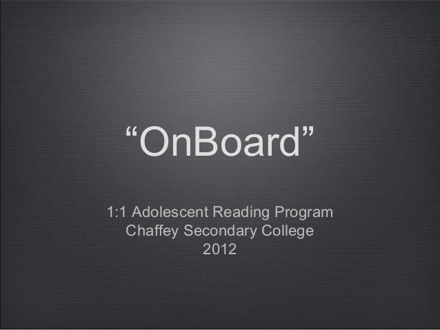 """""""OnBoard""""1:1 Adolescent Reading Program   Chaffey Secondary College             2012"""
