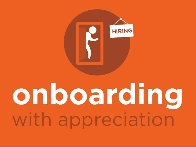 onboarding with appreciation HIRING