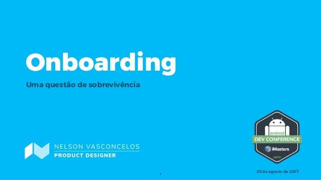 Onboarding Uma questão de sobrevivência 1 25 de agosto de 2017
