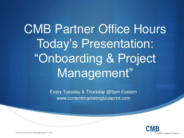 "CMB Partner Office Hours Today's Presentation: ""Onboarding & Project Management"" Every Tuesday & Thursday @3pm Eastern www..."