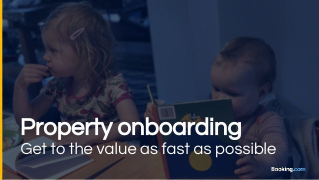 Property onboarding Get to the value as fast as possible