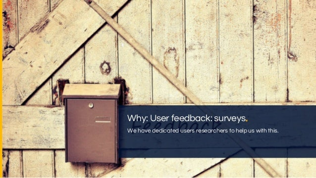 Why: User feedback: talking to customers. We started calling people who just joined us or just left us