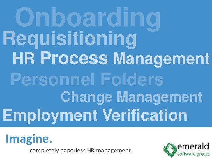 Onboarding<br />Requisitioning<br />HR Process Management<br />Personnel Folders<br />Change Management<br />Employment Ve...