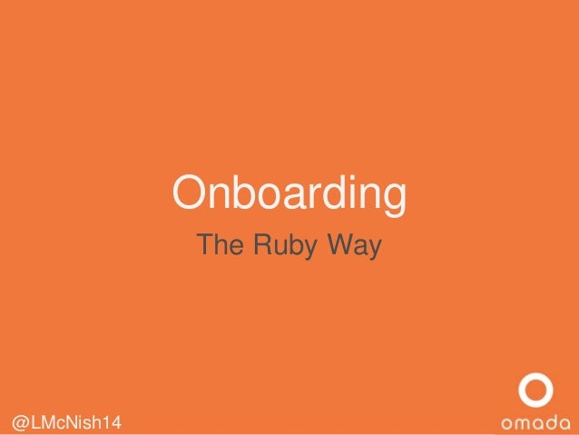 @LMcNish14 Onboarding The Ruby Way