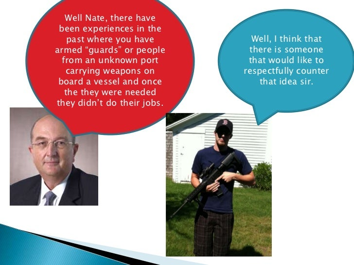 """Well Nate, there have been experiences in the    past where you have        Well, I think thatarmed """"guards"""" or people    ..."""