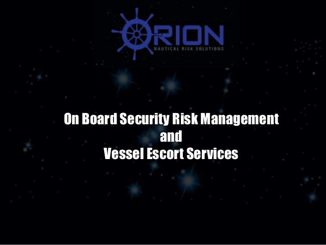 On Board Security Risk Management and Vessel Escort Services