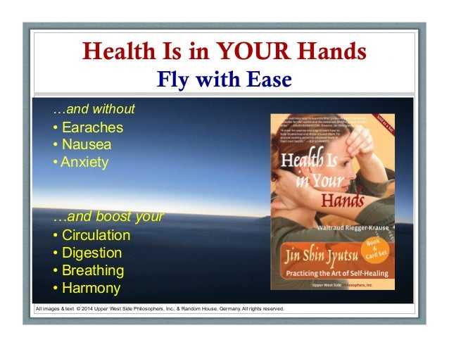 Health Is in YOUR Hands Fly with Ease •  Jin Shin Jyutsu: All images & text © 2014 Upper West Side Philosophers, Inc., & R...