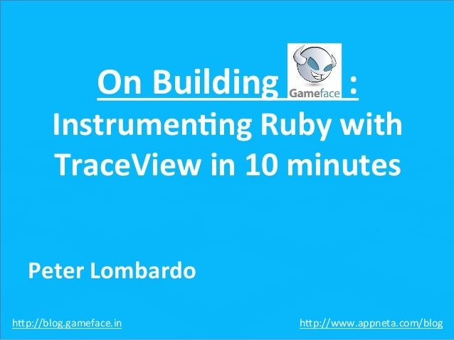 1 On Building        : Instrumen1ng Ruby with TraceView in 10 minutes   Peter...