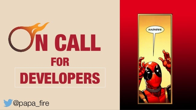 N CALL FOR DEVELOPERS @papa_fire