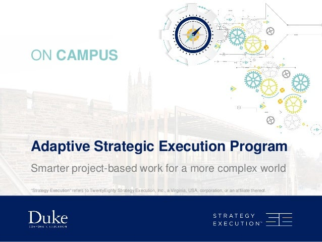 "Adaptive Strategic Execution Program ON CAMPUS Smarter project-based work for a more complex world ""Strategy Execution"" re..."