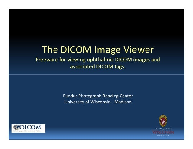 The DICOM Image ViewerFreeware for viewing ophthalmic DICOM images and              associated DICOM tags.          Fundus...