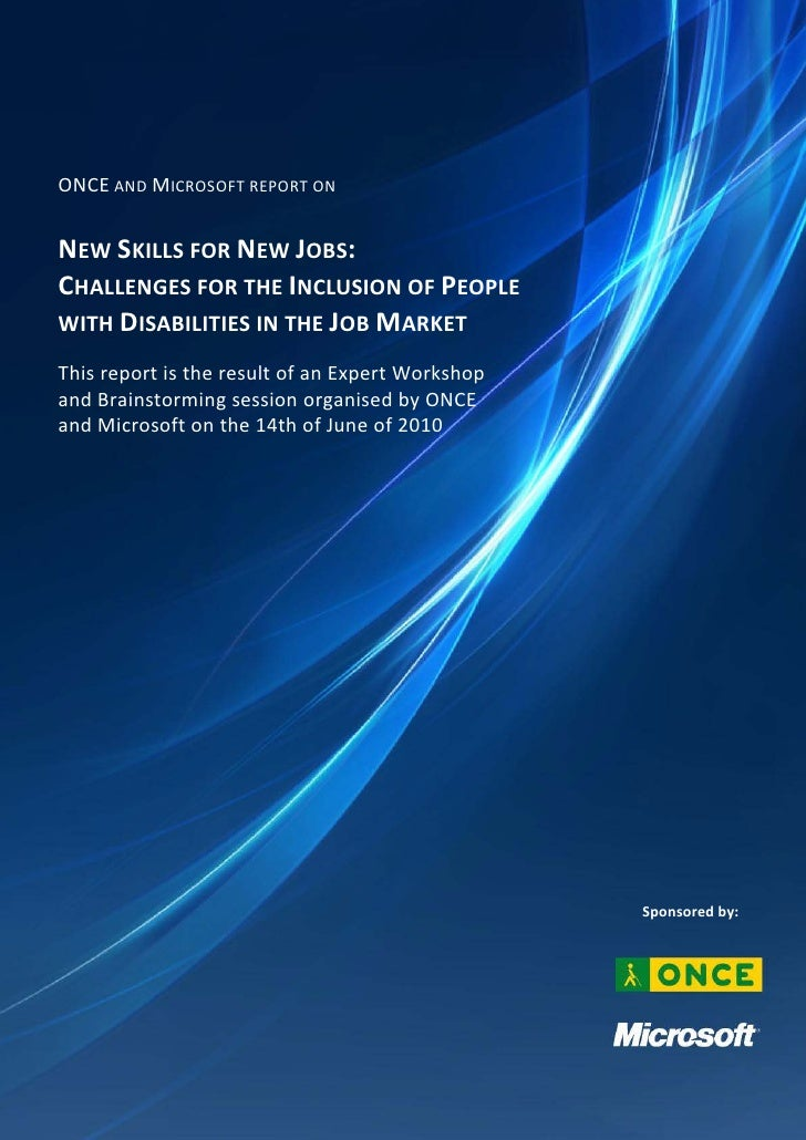 ONCE AND MICROSOFT REPORT ON   NEW SKILLS FOR NEW JOBS: CHALLENGES FOR THE INCLUSION OF PEOPLE WITH DISABILITIES IN THE JO...