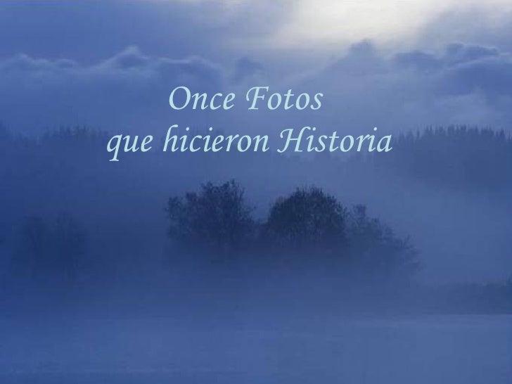 Once Fotos que hicieron Historia