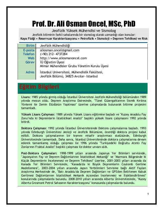 1 Prof. Dr. Ali Osman Oncel, MSc, PhD Jeofizik Yüksek Mühendisi ve Sismolog Jeofizik biliminin farkli sahalarında bir sism...