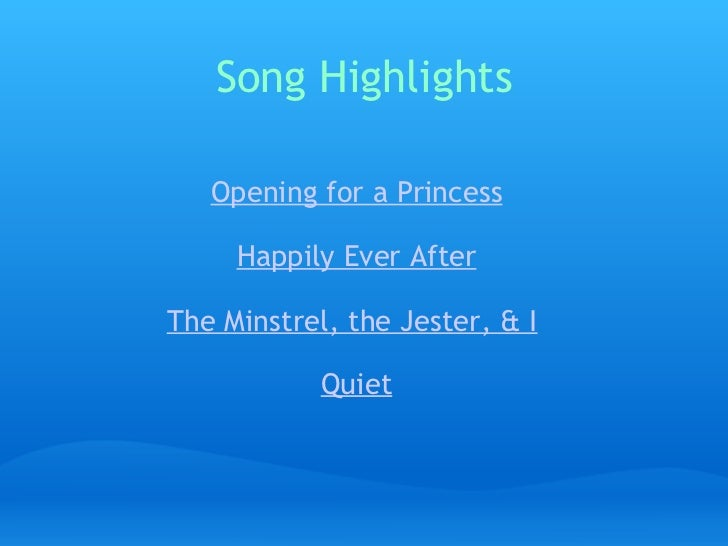 Song Highlights Opening for a Princess Happily Ever After  The Minstrel, the Jester, & I  Quiet