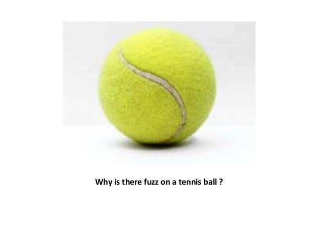 3. Why Is There Fuzz On A Tennis Ball ?  Why Is There Fuzz On A Tennis Ball