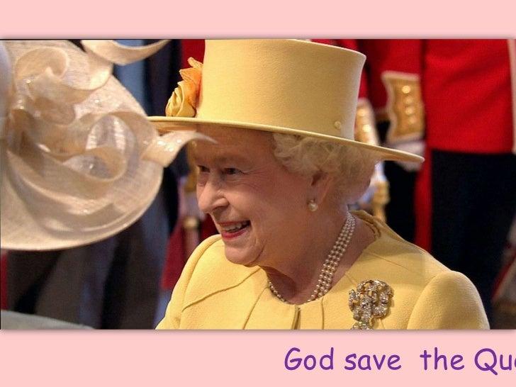 God savethe Queen!<br />