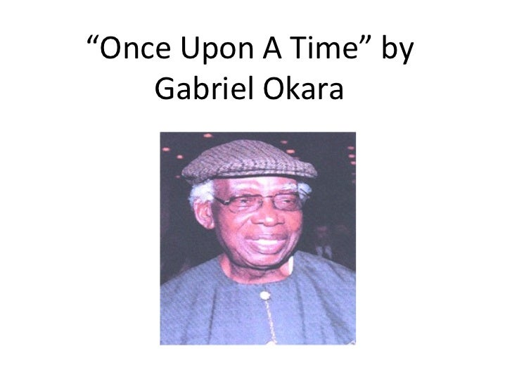 "Gabriel Okara: Analysing ""Once upon a time"" Essay Sample"