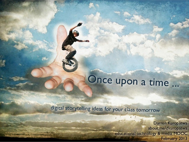 Once upon a time ...                                                     digital storytelling ideas for your class tomorro...