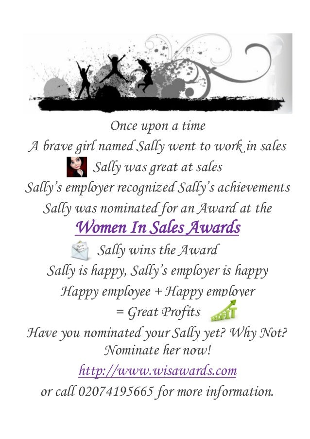 Once upon a timeA brave girl named Sally went to work in salesSally was great at salesSally's employer recognized Sally's ...