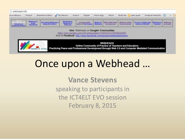 Once upon a Webhead … Vance Stevens speaking to participants in the ICT4ELT EVO session February 8, 2015