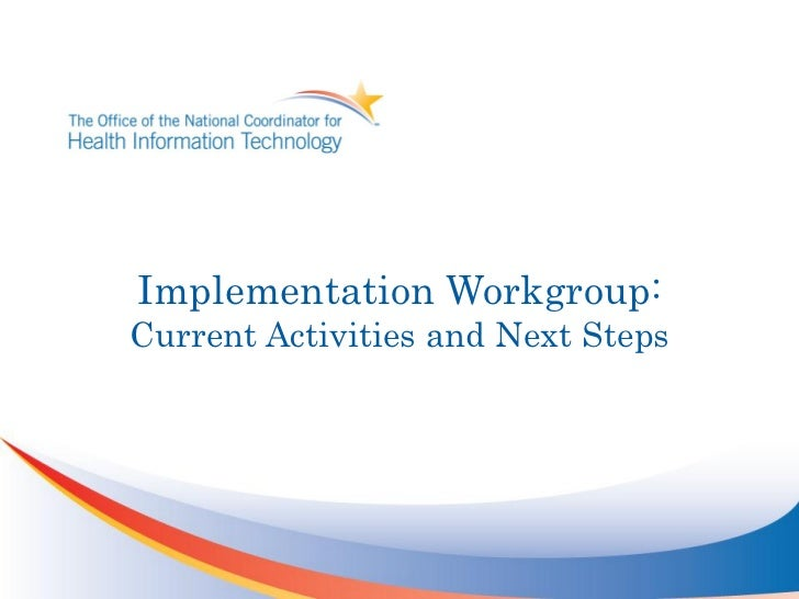 Implementation Workgroup:Current Activities and Next Steps