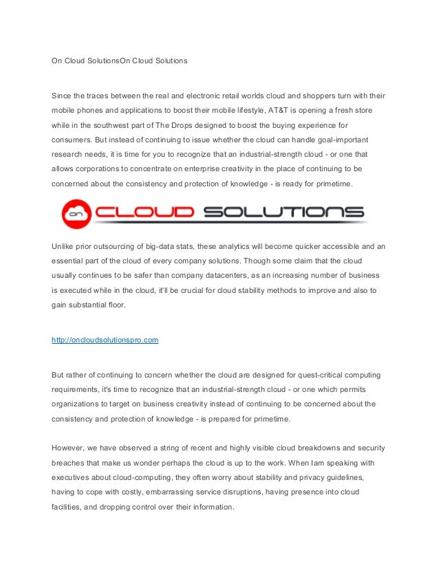 On Cloud SolutionsOn Cloud Solutions Since the traces between the real and electronic retail worlds cloud and shoppers tur...