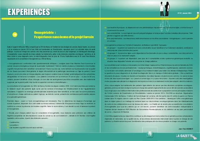 1312 N° 07 | Janvier 2014 Oncogériatrie : l'expériencenancéenneetleprojetlorrain Suite à l'appel d'offres de l'INCa rempor...