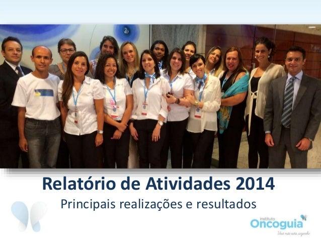 Relatório de Atividades 2014 Principais realizações e resultados