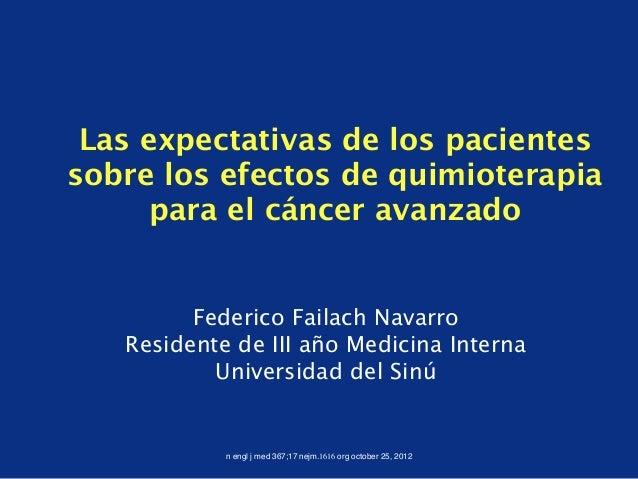 Las expectativas de los pacientessobre los efectos de quimioterapia      para el cáncer avanzado         Federico Failach ...
