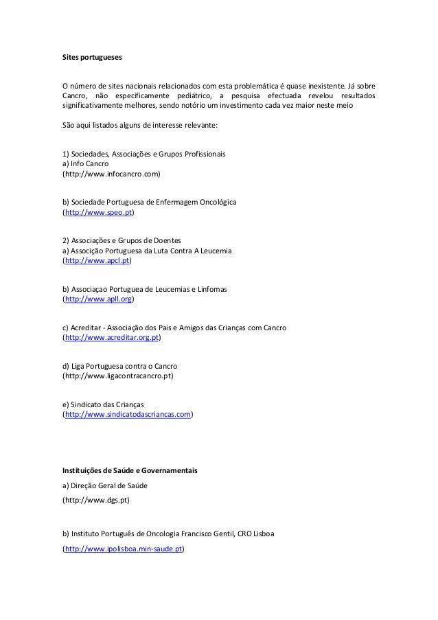 Sites portuguesesO número de sites nacionais relacionados com esta problemática é quase inexistente. Já sobreCancro, não e...