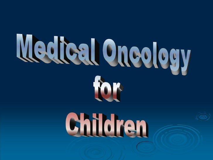 What is Cancer Therapy?Cancer therapy for children is mostoften called pediatric oncology.It is one of the most ruthless f...