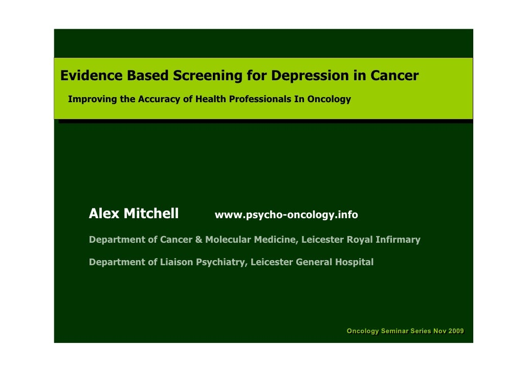 Evidence Based Screening for Depression in Cancer  Evidence Based Screening for Depression in Cancer  Improving the Accura...