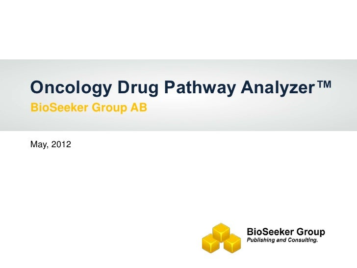 Oncology Drug Pathway Analyzer™BioSeeker Group ABMay, 2012