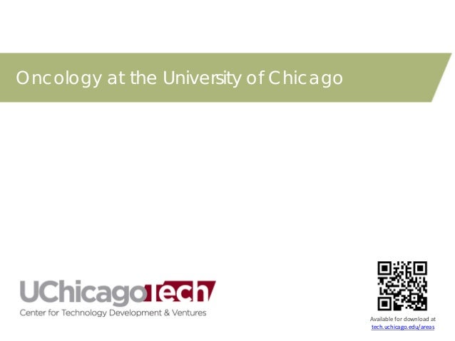 Oncology at the University of Chicago  Available for download at tech.uchicago.edu/areas