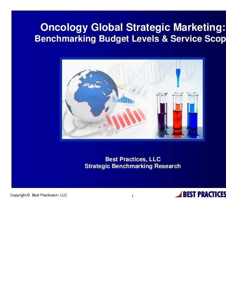 Oncology Global Strategic Marketing:             Benchmarking Budget Levels & Service Scope                               ...