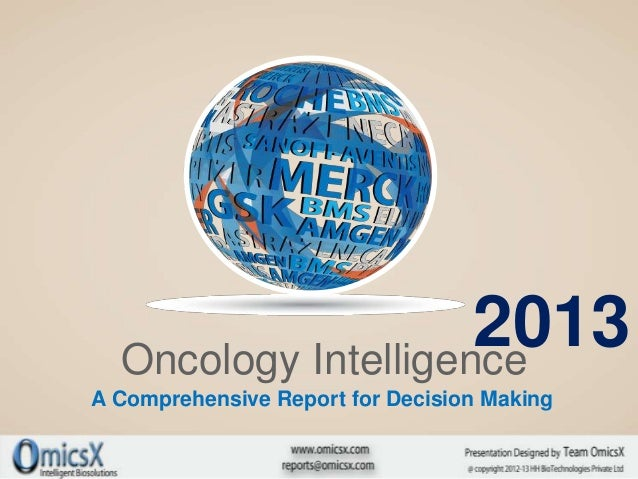 2013  Oncology IntelligenceA Comprehensive Report for Decision Making