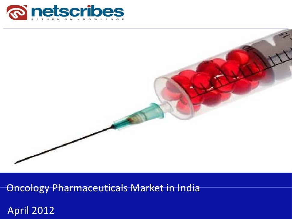 Oncology Pharmaceuticals Market India    Oncology Pharmaceuticals Market‐India                       August 2011Oncology P...