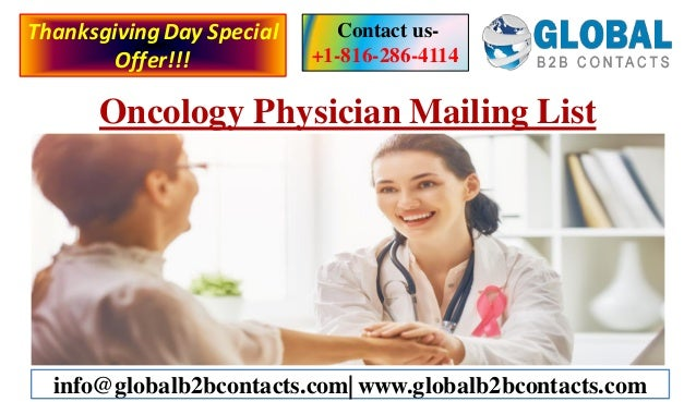 Oncology Physician Mailing List Contact us- +1-816-286-4114 info@globalb2bcontacts.com  www.globalb2bcontacts.com Thanksgi...