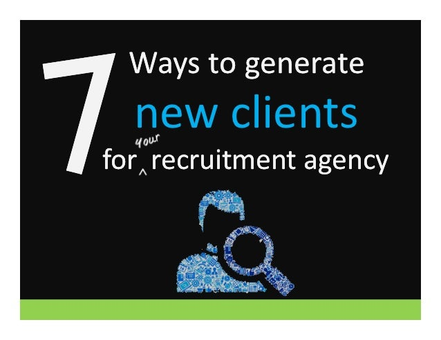 Ways to generate  new clientsfor recruitment agency