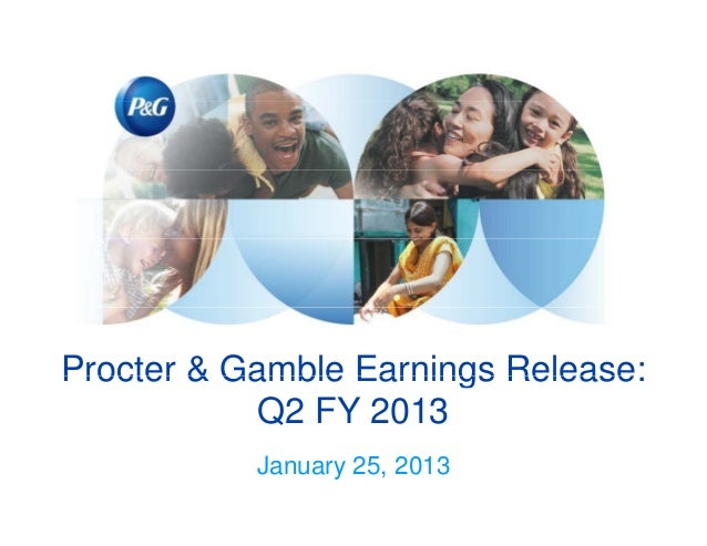 Procter & Gamble Earnings Release:            Q2 FY 2013           January 25, 2013